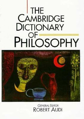 The Cambridge Dictionary of Philosophy 9780521402248
