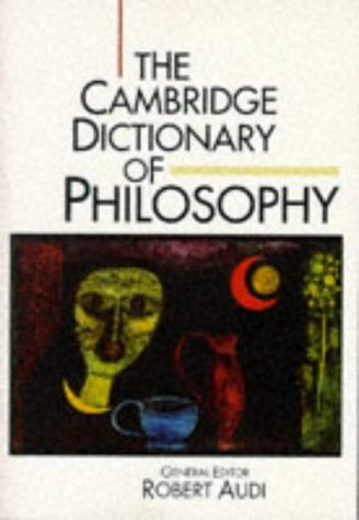 The Cambridge Dictionary of Philosophy 9780521483285