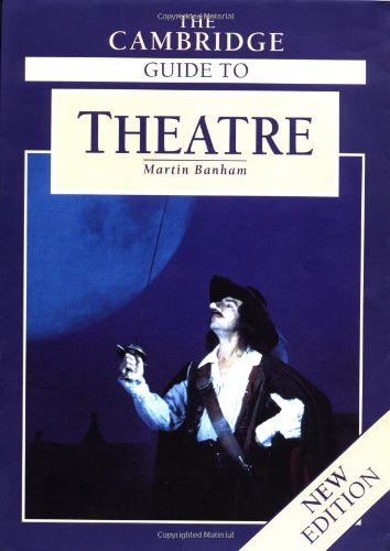 The Cambridge Guide to Theatre 9780521434379