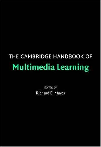 The Cambridge Handbook of Multimedia Learning 9780521547512