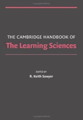 The Cambridge Handbook of the Learning Sciences 9780521607773