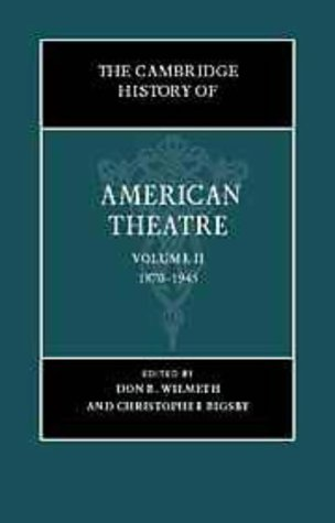 The Cambridge History of American Theatre 9780521651790