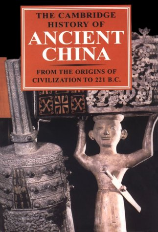 Cambridge History of Ancient China : From the Origins of Civilization to 221 BC