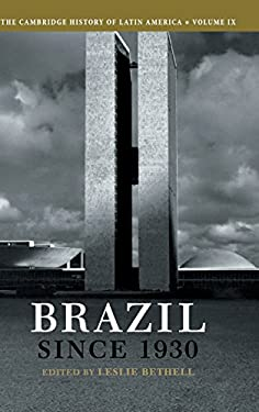 The Cambridge History of Latin America, Volume IX: Brazil Since 1930 9780521395243