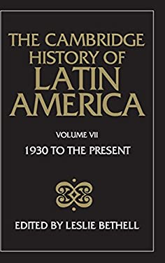 The Cambridge History of Latin America, Volume VII: Latin America Since 1930: Mexico, Central America and the Caribbean 9780521245180
