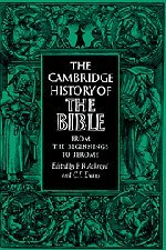 The Cambridge History of the Bible: Volume 1, from the Beginnings to Jerome 9780521099738