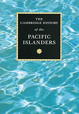 The Cambridge History of the Pacific Islanders 9780521441957