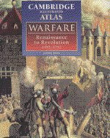 Cambridge Illustrated Atlas of Warfare : Renaissance to Revolution, 1492-1792