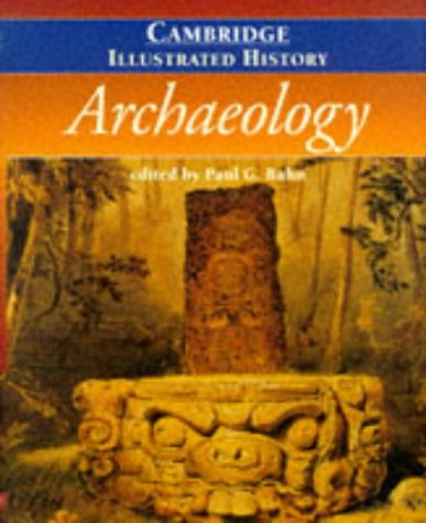 The Cambridge Illustrated History of Archaeology 9780521454988