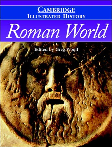 The Cambridge Illustrated History of the Roman World 9780521827751