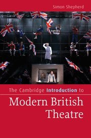 The Cambridge Introduction to Modern British Theatre 9780521869867
