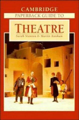 The Cambridge Paperback Guide to Theatre 9780521446549
