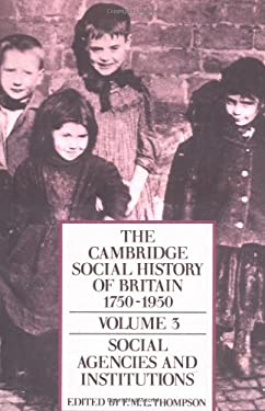 The Cambridge Social History of Britain, 1750 1950 9780521438148