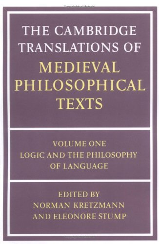 The Cambridge Translations of Medieval Philosophical Texts: Volume 1, Logic and the Philosophy of Language 9780521280631