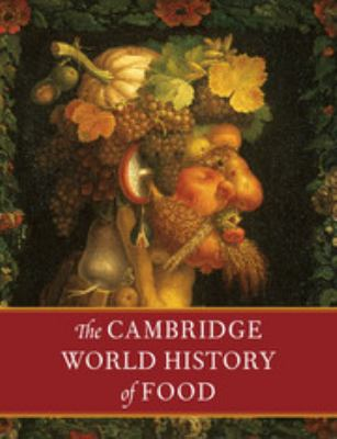 The Cambridge World History of Food 2 Part Boxed Set 9780521402163