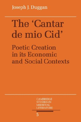 The Cantar de Mio Cid: Poetic Creation in Its Economic and Social Contexts 9780521062978