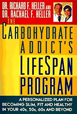 The Carbohydrate Addict's Lifespan Program: 0personalized Plan for Bcmg Slim Fit Healthy Your 40s 50s 60s Beyond 9780525941743