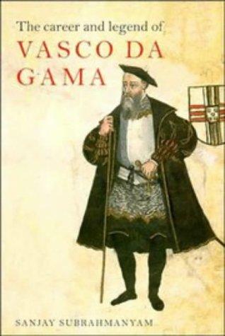 The Career and Legend of Vasco Da Gama 9780521470728