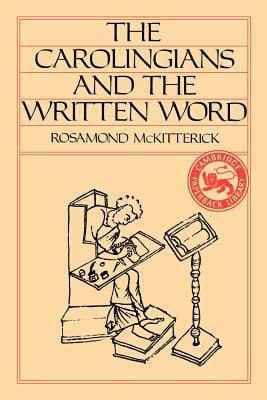 The Carolingians and the Written Word 9780521315654