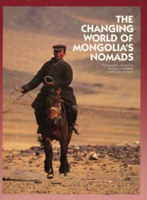 The Changing World of Mongolia's Nomads 9780520085510