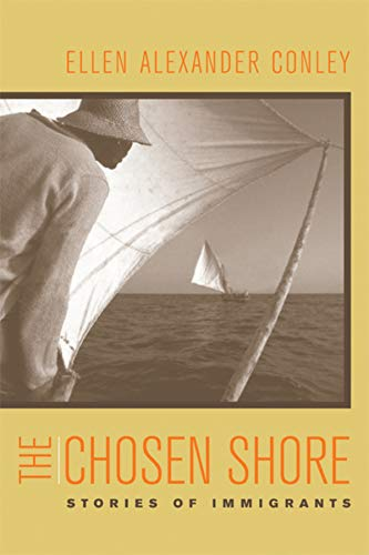 The Chosen Shore: Stories of Immigrants 9780520239883