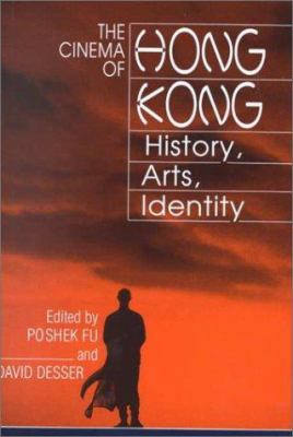 Cinema of Hong Kong : History, Arts, Identity