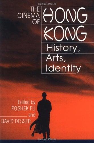 The Cinema of Hong Kong: History, Arts, Identity