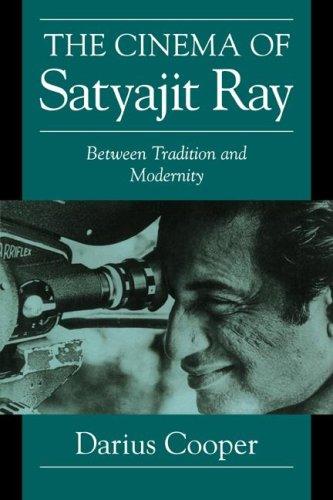 The Cinema of Satyajit Ray: Between Tradition and Modernity 9780521629805