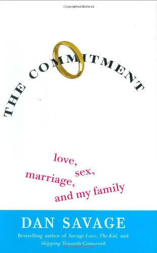The Commitment: Love, Sex, Marriage, and My Family 9780525949077