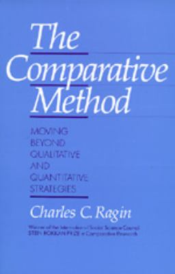 The Comparative Method: Moving Beyond Qualitative and Quantitative Strategies 9780520066182
