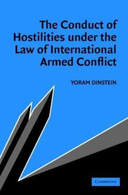 The Conduct of Hostilities Under the Law of International Armed Conflict 9780521542272