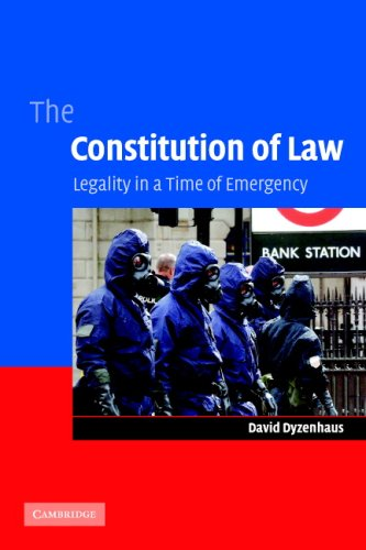 The Constitution of Law: Legality in a Time of Emergency 9780521677950