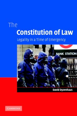 The Constitution of Law: Legality in a Time of Emergency 9780521860758