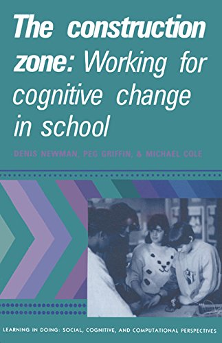 The Construction Zone: Working for Cognitive Change in School 9780521389426