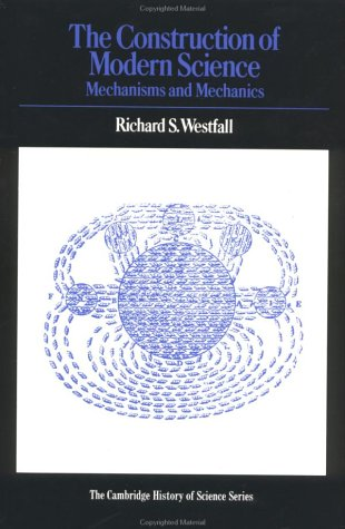 The Construction of Modern Science: Mechanisms and Mechanics 9780521292955