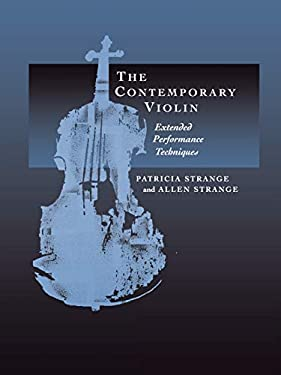 The Contemporary Violin: Extended Performance Techniques 9780520224094