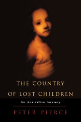 The Country of Lost Children: An Australian Anxiety 9780521594998