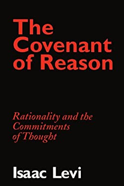 The Covenant of Reason: Rationality and the Commitments of Thought 9780521576017