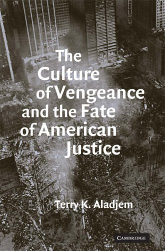 The Culture of Vengeance and the Fate of American Justice 9780521713863