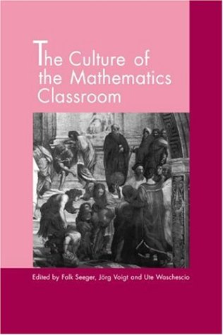 The Culture of the Mathematics Classroom 9780521577984