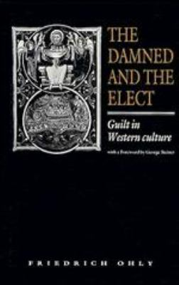 The Damned and the Elect: Guilt in Western Culture 9780521382502