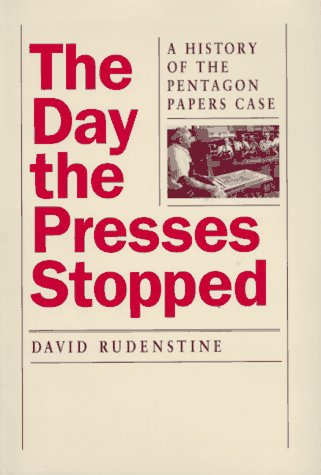 The Day the Presses Stopped: A History of the Pentagon Papers Case 9780520086722