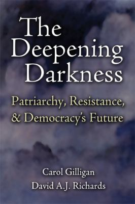 The Deepening Darkness: Patriarchy, Resistance, and Democracy's Future 9780521898980