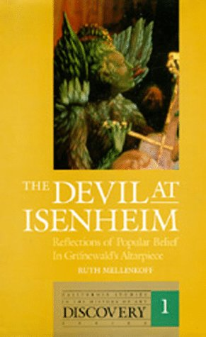 The Devil at Isenheim: Reflections of Popular Belief in Gra, Newald's Altarpiece 9780520062047