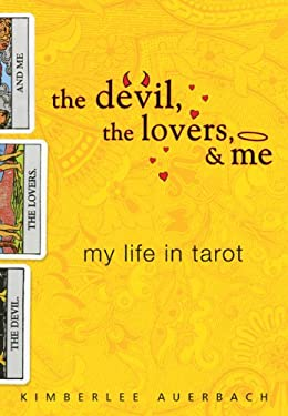 The Devil, the Lovers, & Me: My Life in Tarot 9780525950219