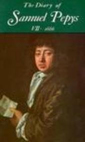 The Diary of Samuel Pepys, Vol. 7: 1666 9780520020948