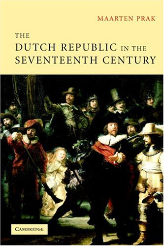 The Dutch Republic in the Seventeenth Century: The Golden Age 9780521604604