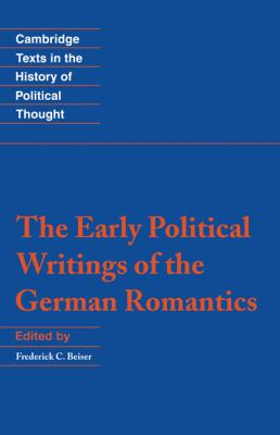 The Early Political Writings of the German Romantics 9780521445016