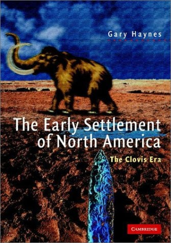 The Early Settlement of North America: The Clovis Era 9780521524636
