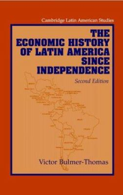 The Economic History of Latin America Since Independence 9780521532747
